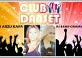 MüzikOnair ile DJ Arzu Kaya ve DJ Banu Candemir Danset Club'ta!..
